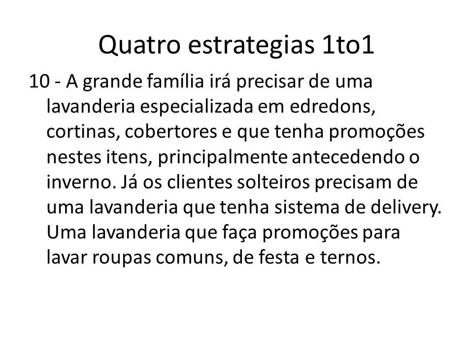 Quatro estrategias 1to1 10 - A grande família irá precisar de uma lavanderia especializada em edredons, cortinas, cobertores e que tenha promoções nes