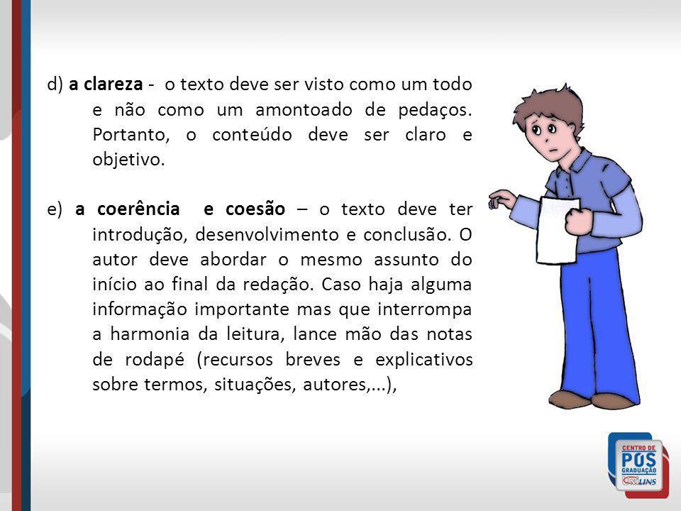 d) a clareza - o texto deve ser visto como um todo e não como um amontoado de pedaços.