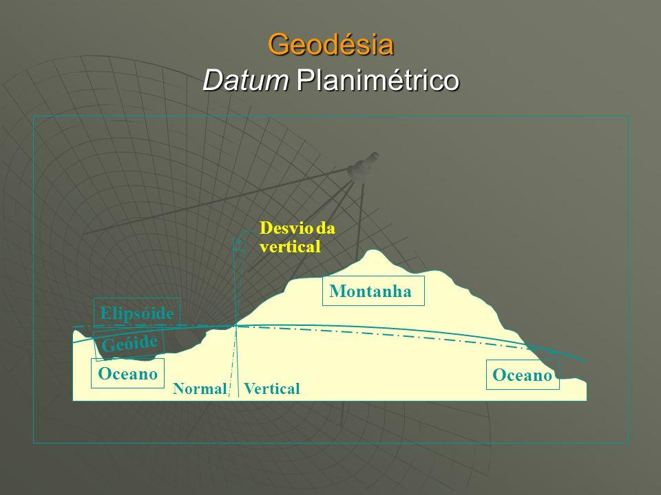 Geodésia Datum Planimétrico Oceano Montanha Elipsóide Geóide Vertical Normal Desvio da vertical