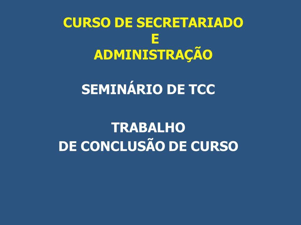 CURSO DE SECRETARIADO E ADMINISTRAÇÃO SEMINÁRIO DE TCC TRABALHO DE CONCLUSÃO DE CURSO