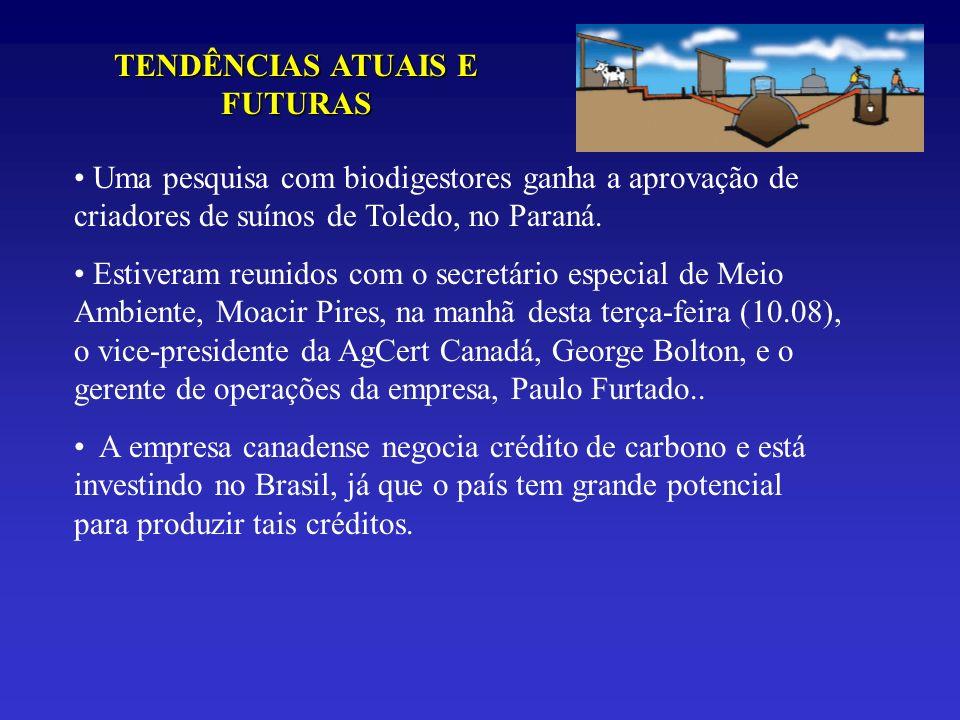 TENDÊNCIAS ATUAIS E FUTURAS Uma pesquisa com biodigestores ganha a aprovação de criadores de suínos de Toledo, no Paraná. Estiveram reunidos com o sec