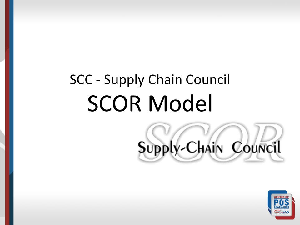 SCC - Supply Chain Council SCOR Model