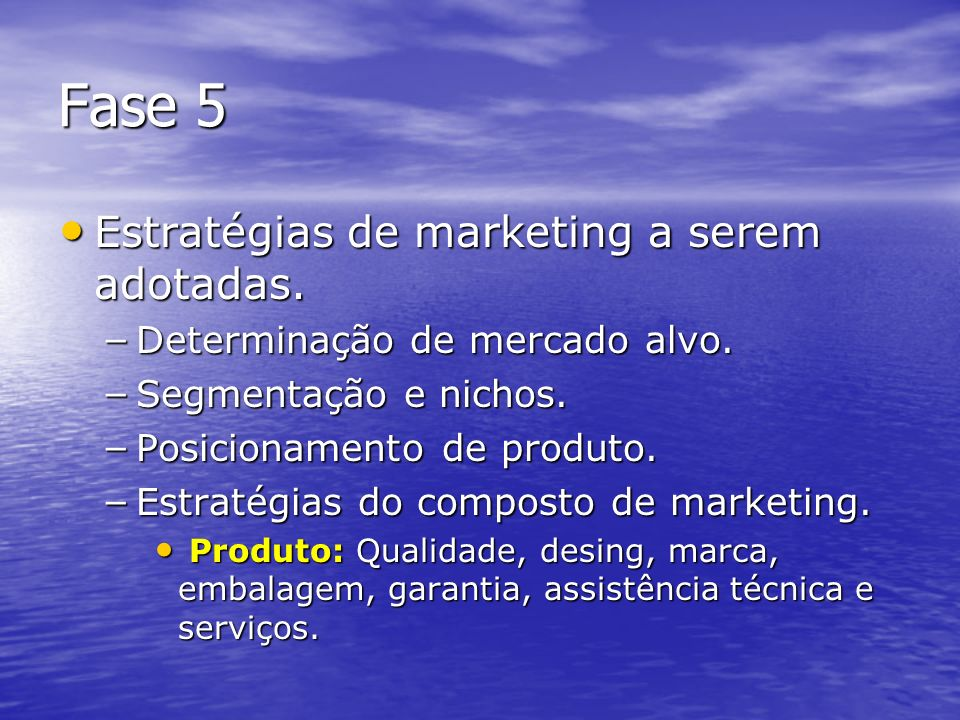 Fase 4 Definição dos objetivos específicos e prioridades de aplicação. Definição dos objetivos específicos e prioridades de aplicação. – Após a fase d