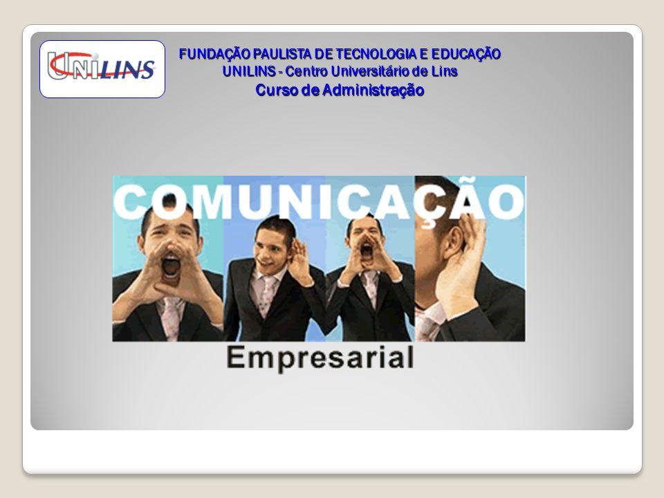 FUNDAÇÃO PAULISTA DE TECNOLOGIA E EDUCAÇÃO UNILINS - Centro Universitário de Lins Curso de Administração