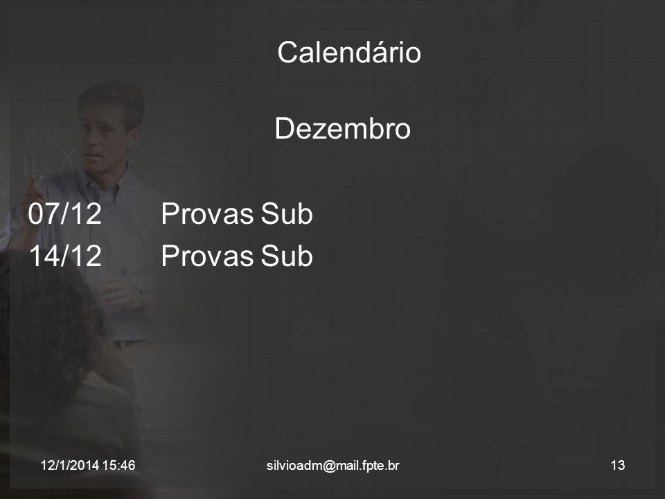 Calendário Dezembro 07/12Provas Sub 14/12Provas Sub 13silvioadm@mail.fpte.br12/1/2014 15:48