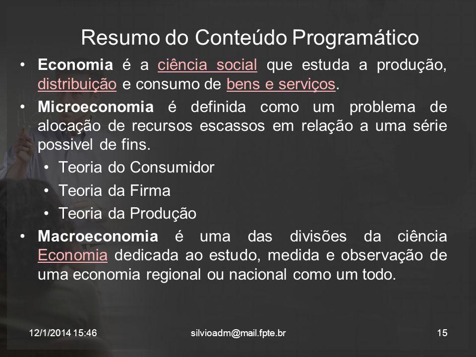 Resumo do Conteúdo Programático Economia é a ciência social que estuda a produção, distribuição e consumo de bens e serviços.ciência social distribuiç