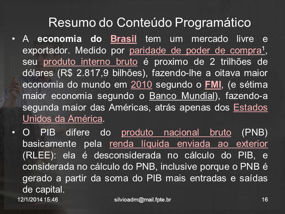 Resumo do Conteúdo Programático A economia do Brasil tem um mercado livre e exportador. Medido por paridade de poder de compra 1, seu produto interno