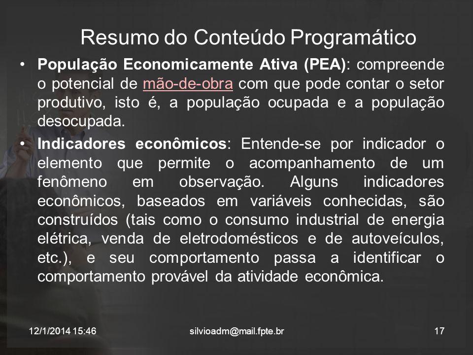 Resumo do Conteúdo Programático População Economicamente Ativa (PEA): compreende o potencial de mão-de-obra com que pode contar o setor produtivo, ist