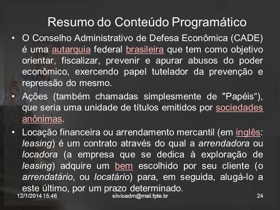 Resumo do Conteúdo Programático O Conselho Administrativo de Defesa Econômica (CADE) é uma autarquia federal brasileira que tem como objetivo orientar