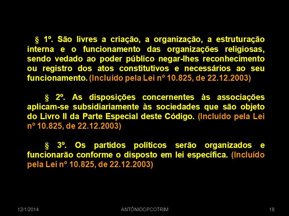 § 1º. São livres a criação, a organização, a estruturação interna e o funcionamento das organizações religiosas, sendo vedado ao poder público negar-l