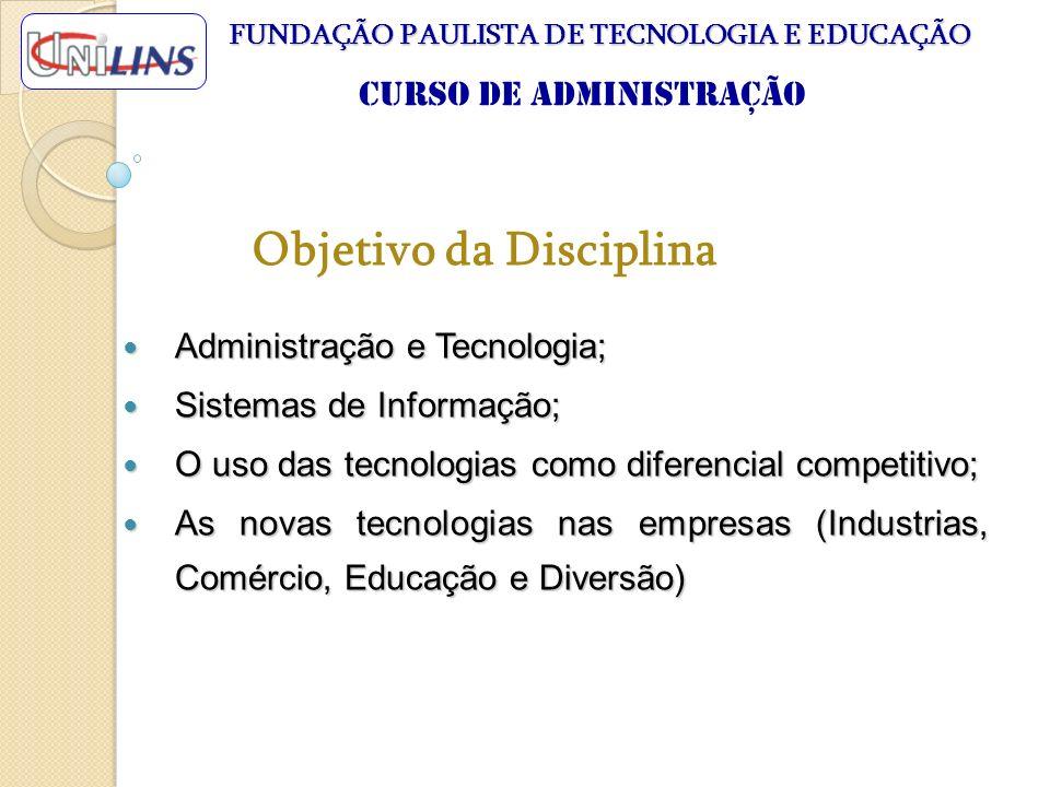 Administração e Tecnologia; Administração e Tecnologia; Sistemas de Informação; Sistemas de Informação; O uso das tecnologias como diferencial competi