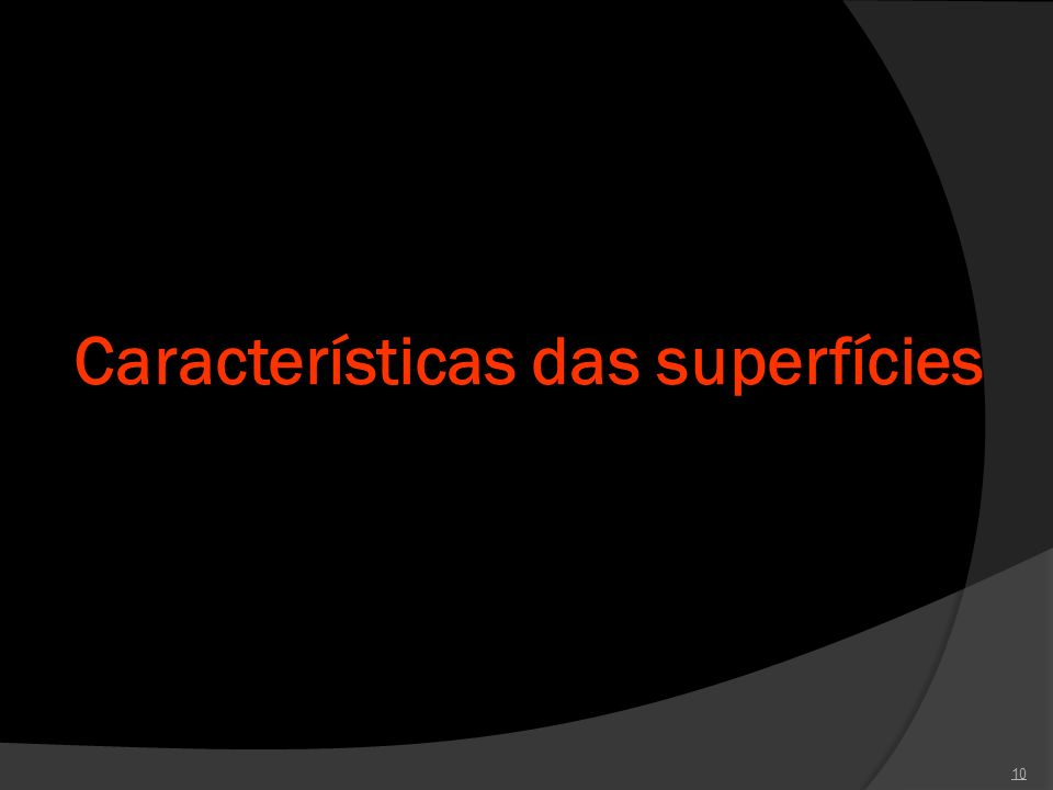Características das superfícies 10