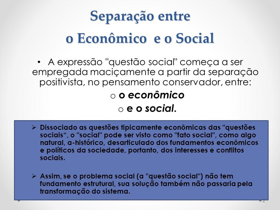 Separação entre o Econômico e o Social A expressão