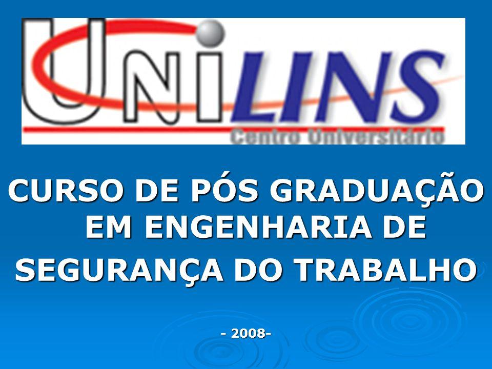 CURSO DE PÓS GRADUAÇÃO EM ENGENHARIA DE SEGURANÇA DO TRABALHO - 2008-