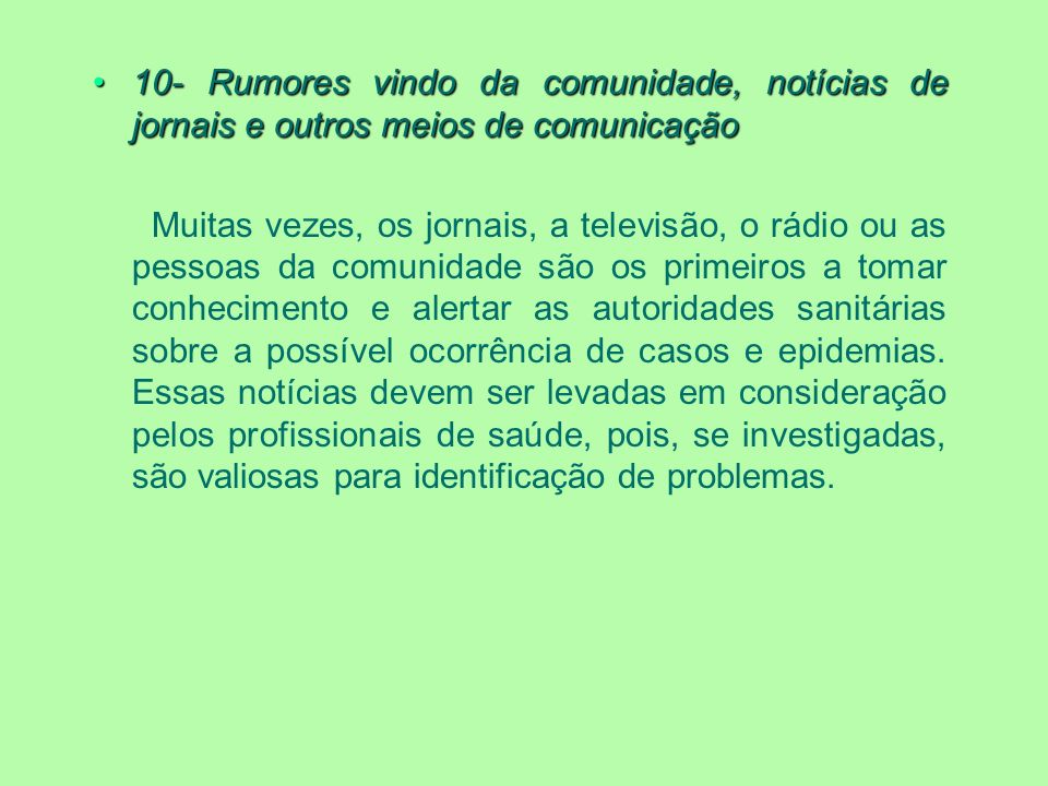 10- Rumores vindo da comunidade, notícias de jornais e outros meios de comunicação10- Rumores vindo da comunidade, notícias de jornais e outros meios