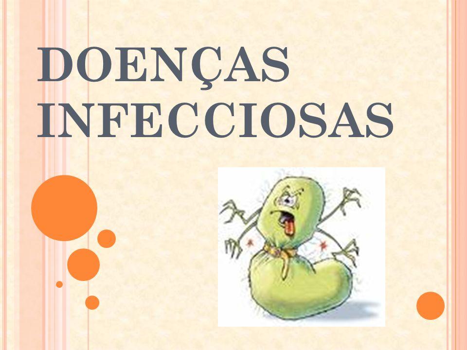 C ADEIA E PIDEMIOLÓGICA Agente causal específico:Agentes biológicos presentes no organismo acometido.