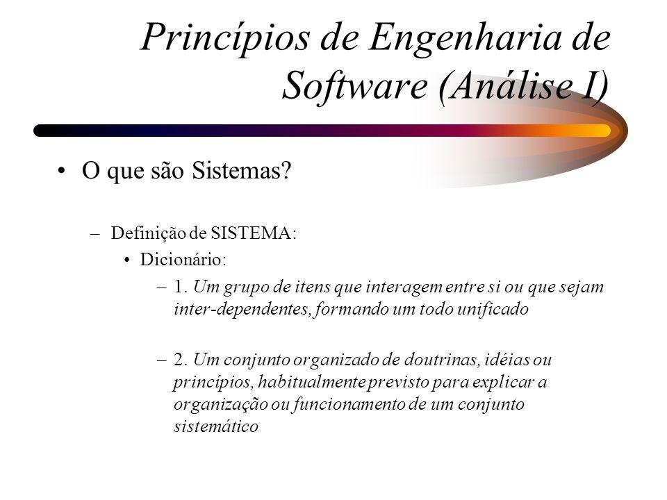Continuação: Enfoque baseado em FUNÇÃO –Técnicas: O&M Análise Estruturada Análise Essencial Análise Estruturada Moderna Enfoque ou Modelagem de DADOS: Representação do Sistema através dos seus Dados Dado = matéria prima da informação Princípios de Engenharia de Software (Análise I)
