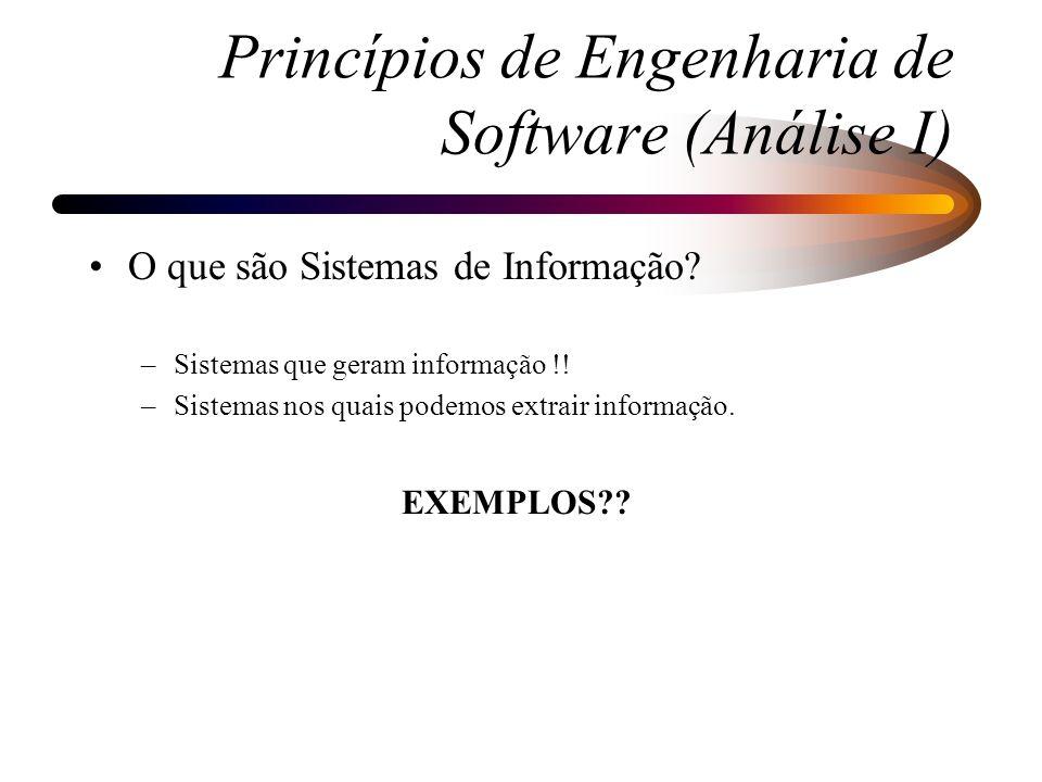 Continuação dos Fatores Críticos: –Complexidade –Falta de consenso –Mudanças constantes –Exemplo: Analista X Usuário –Comunicação - fala e balanço Princípios de Engenharia de Software (Análise I)