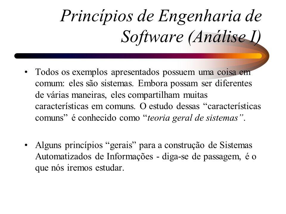 Alguns Princípios: –Quanto mais especializado é um sistema, menos capaz ele é de se adaptar a circunstâncias diferentes.