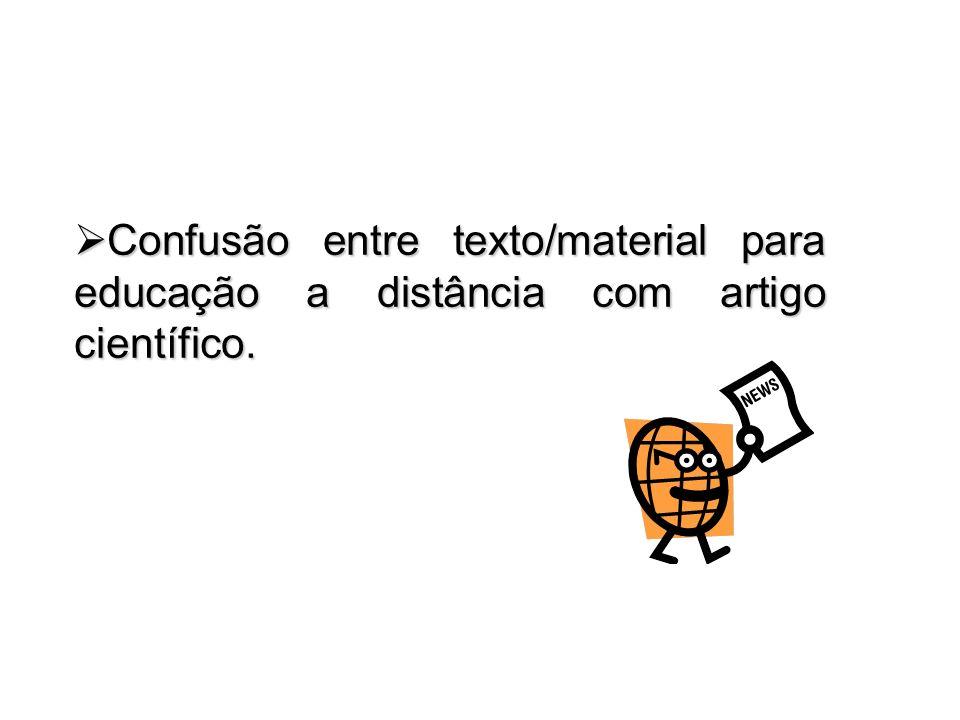 Confusão entre texto/material para educação a distância com artigo científico. Confusão entre texto/material para educação a distância com artigo cien