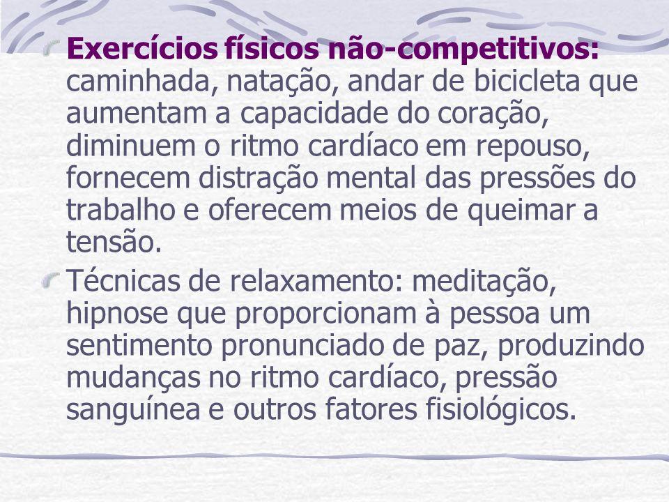 Exercícios físicos não-competitivos: caminhada, natação, andar de bicicleta que aumentam a capacidade do coração, diminuem o ritmo cardíaco em repouso