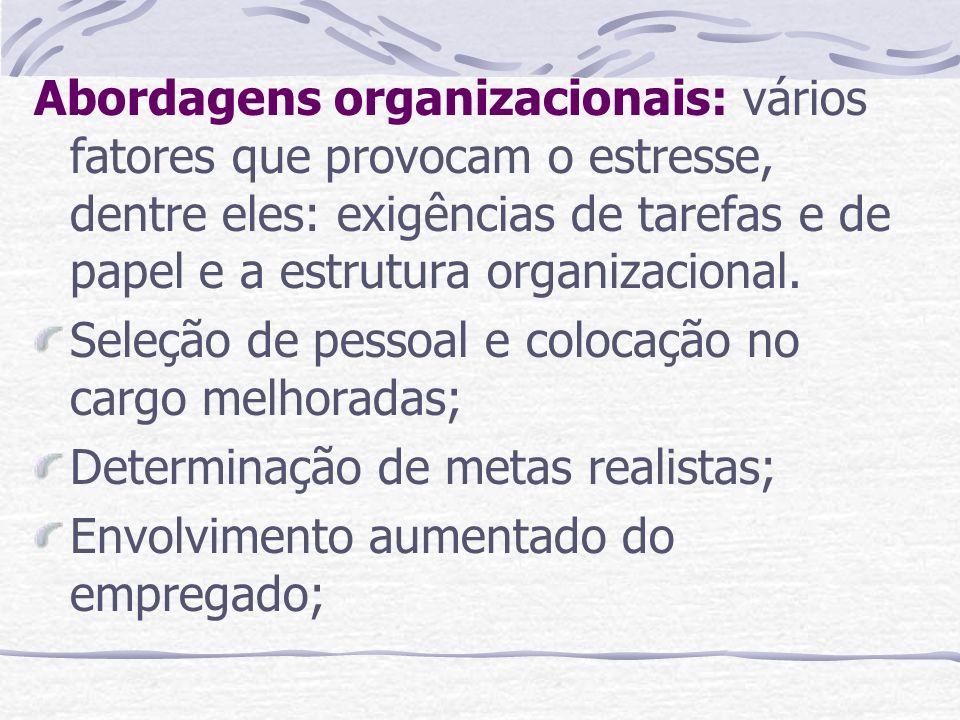Abordagens organizacionais: vários fatores que provocam o estresse, dentre eles: exigências de tarefas e de papel e a estrutura organizacional. Seleçã