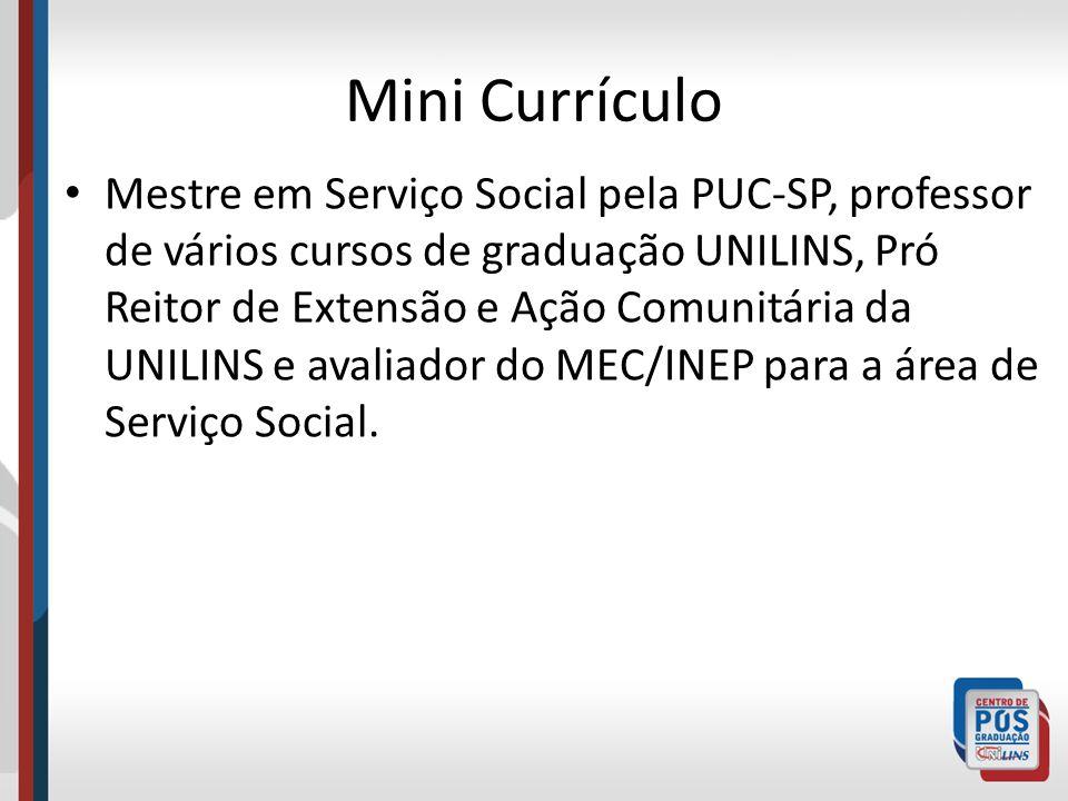 Mini Currículo Mestre em Serviço Social pela PUC-SP, professor de vários cursos de graduação UNILINS, Pró Reitor de Extensão e Ação Comunitária da UNI