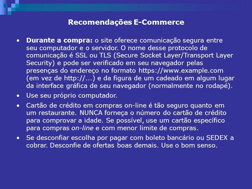Recomendações E-Commerce Durante a compra: o site oferece comunicação segura entre seu computador e o servidor. O nome desse protocolo de comunicação