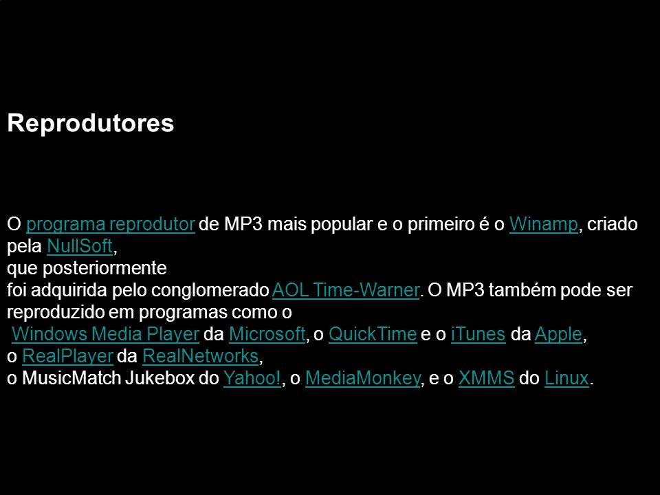 Reprodutores O programa reprodutor de MP3 mais popular e o primeiro é o Winamp, criadoprograma reprodutorWinamp pela NullSoft,NullSoft que posteriorme