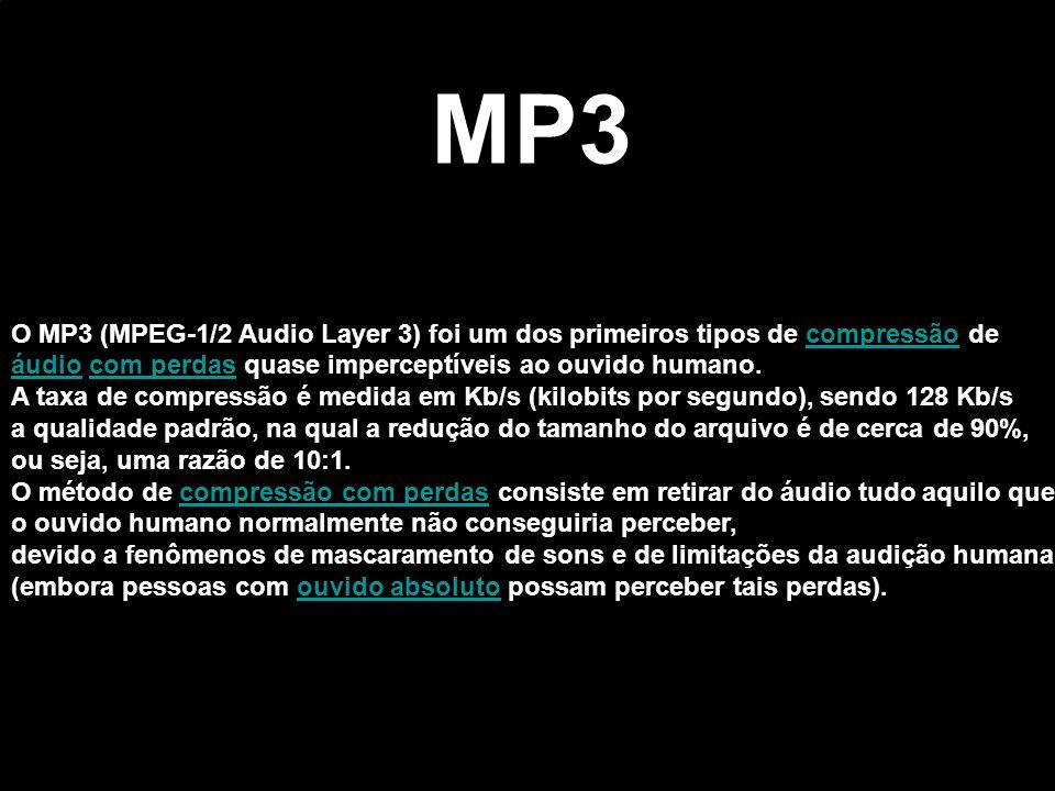 O MP3 (MPEG-1/2 Audio Layer 3) foi um dos primeiros tipos de compressão decompressão áudioáudio com perdas quase imperceptíveis ao ouvido humano.com p