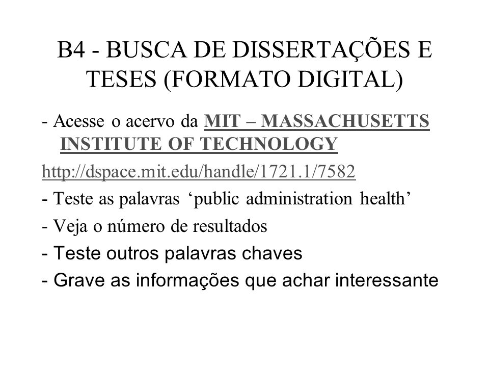 B4 - BUSCA DE DISSERTAÇÕES E TESES (FORMATO DIGITAL) - Acesse o acervo da MIT – MASSACHUSETTS INSTITUTE OF TECHNOLOGYMIT – MASSACHUSETTS INSTITUTE OF