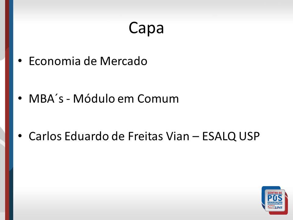 Capa Economia de Mercado MBA´s - Módulo em Comum Carlos Eduardo de Freitas Vian – ESALQ USP