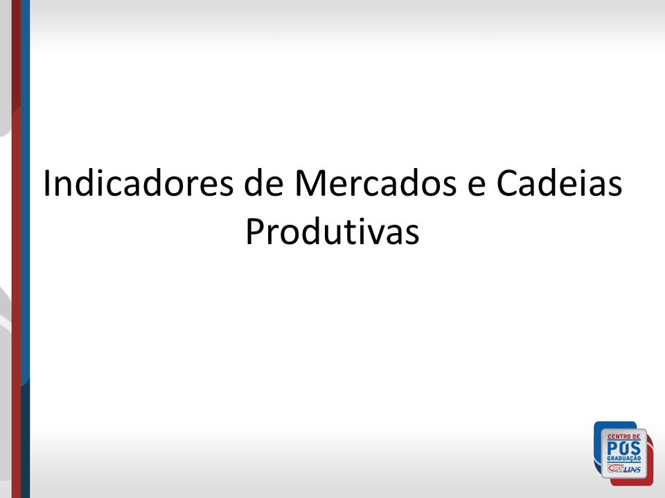 Atividade 1 - Quais indicadores e fatos econômicos são importantes para entender o seu setor de atividade? 2 – Sua empresa acompanha estes indicadores