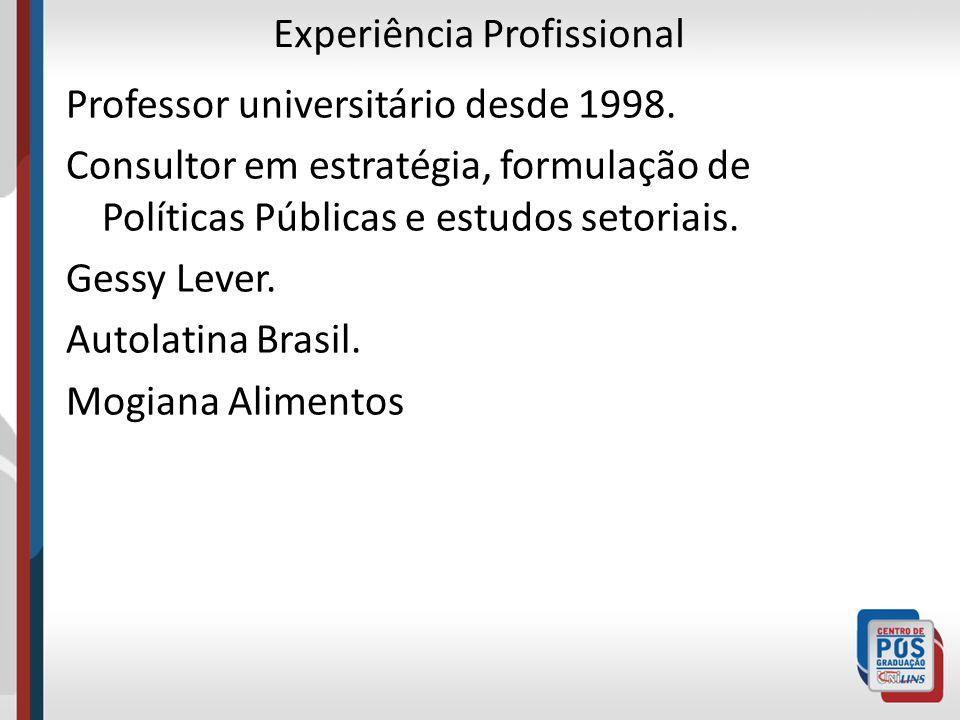 Experiência Profissional Professor universitário desde 1998.