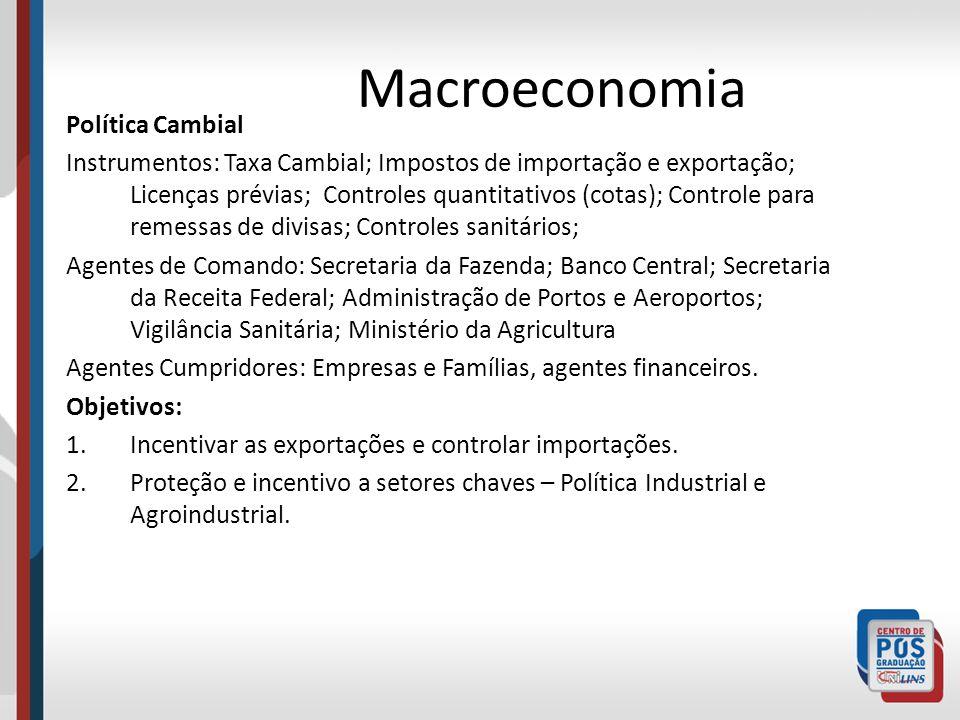 Macroeconomia Política Fiscal e Tributária Instrumentos: Impostos diretos sobre renda e propriedade; Impostos Indiretos sobre a produção e a circulaçã