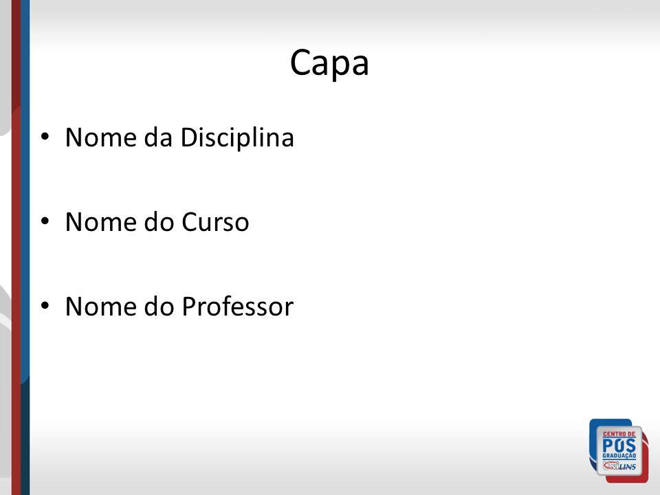 Capa Nome da Disciplina Nome do Curso Nome do Professor