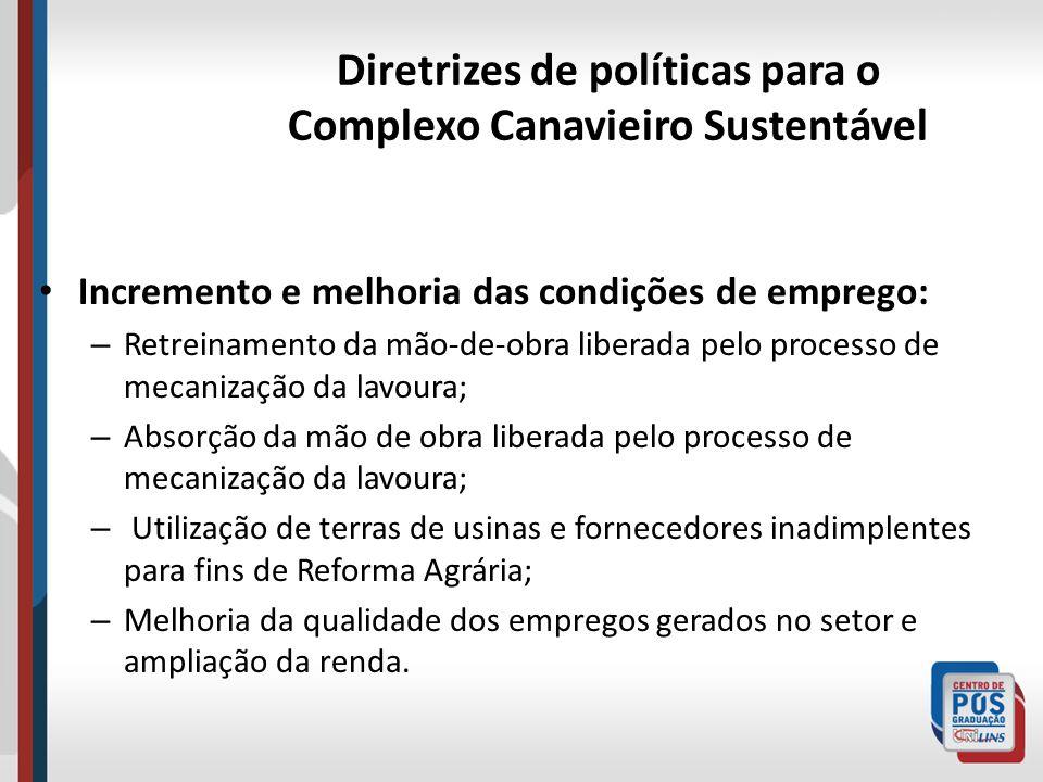 Diretrizes de políticas para o Complexo Canavieiro Sustentável Incremento e melhoria das condições de emprego: – Retreinamento da mão-de-obra liberada
