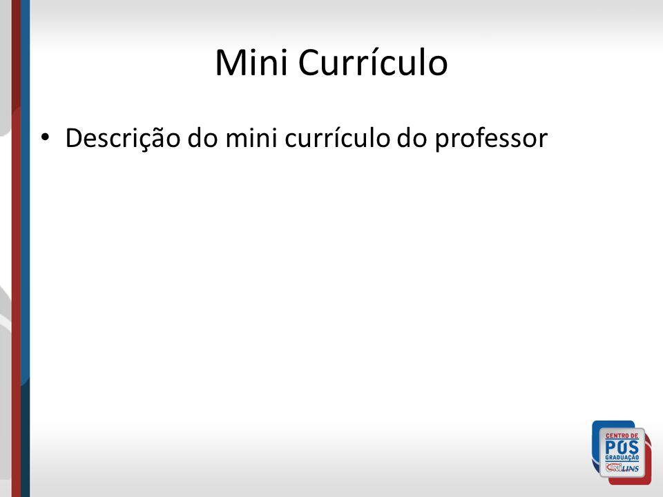Mini Currículo Descrição do mini currículo do professor