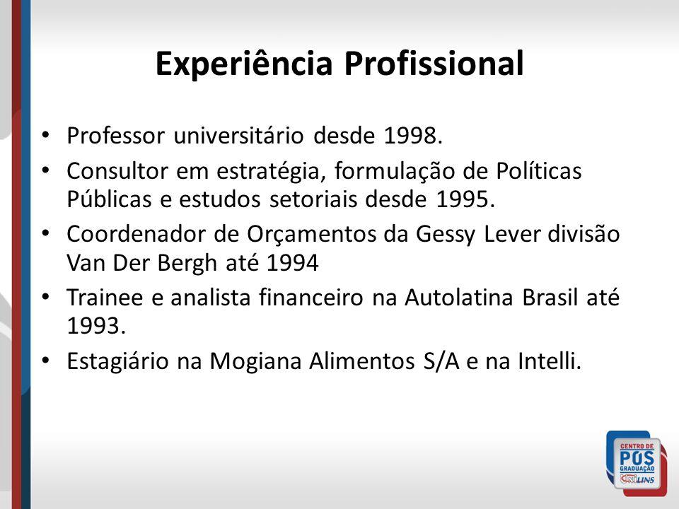 Experiência Profissional Professor universitário desde 1998. Consultor em estratégia, formulação de Políticas Públicas e estudos setoriais desde 1995.