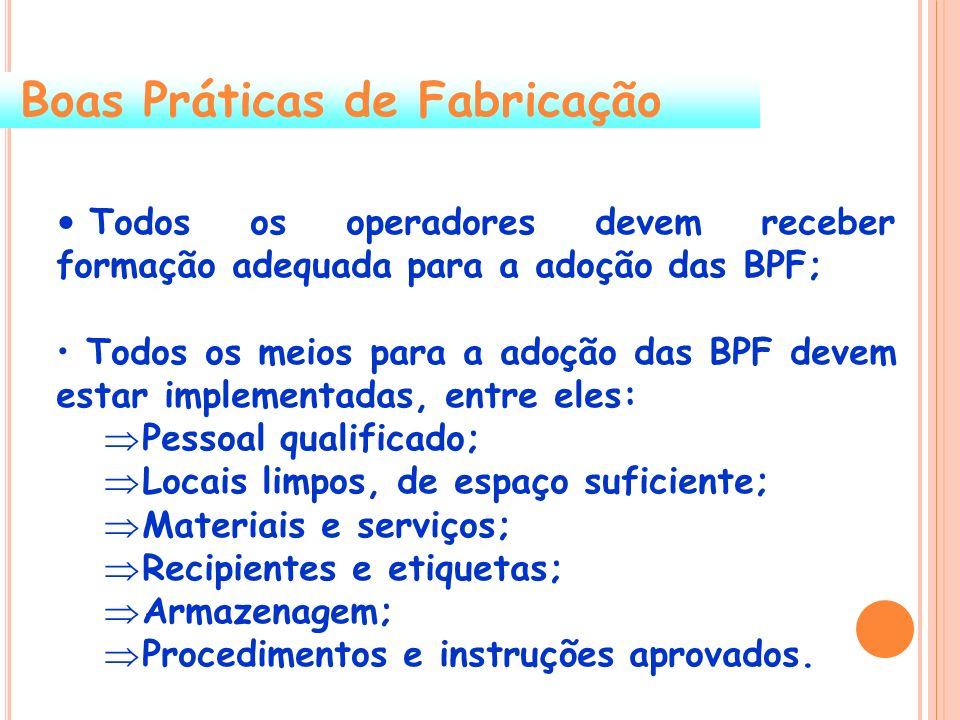 Todos os operadores devem receber formação adequada para a adoção das BPF; Todos os meios para a adoção das BPF devem estar implementadas, entre eles: