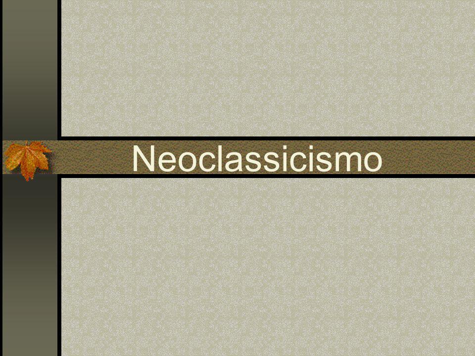 Neoclassicismo O Neoclassicismo representou a revitalização de elementos da antiguidade greco-romana, apoiado nos novos ideais burgueses do final do século XVIII.