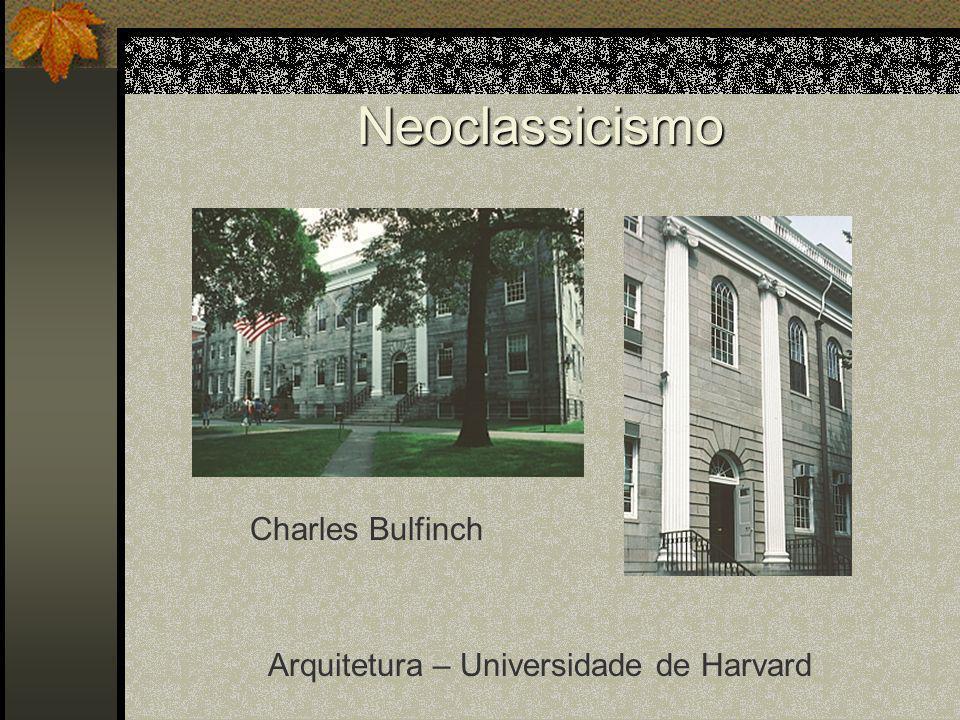 Neoclassicismo Arquitetura – Universidade de Harvard Charles Bulfinch