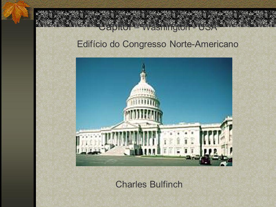 Capitol – Washington - USA Edifício do Congresso Norte-Americano Charles Bulfinch