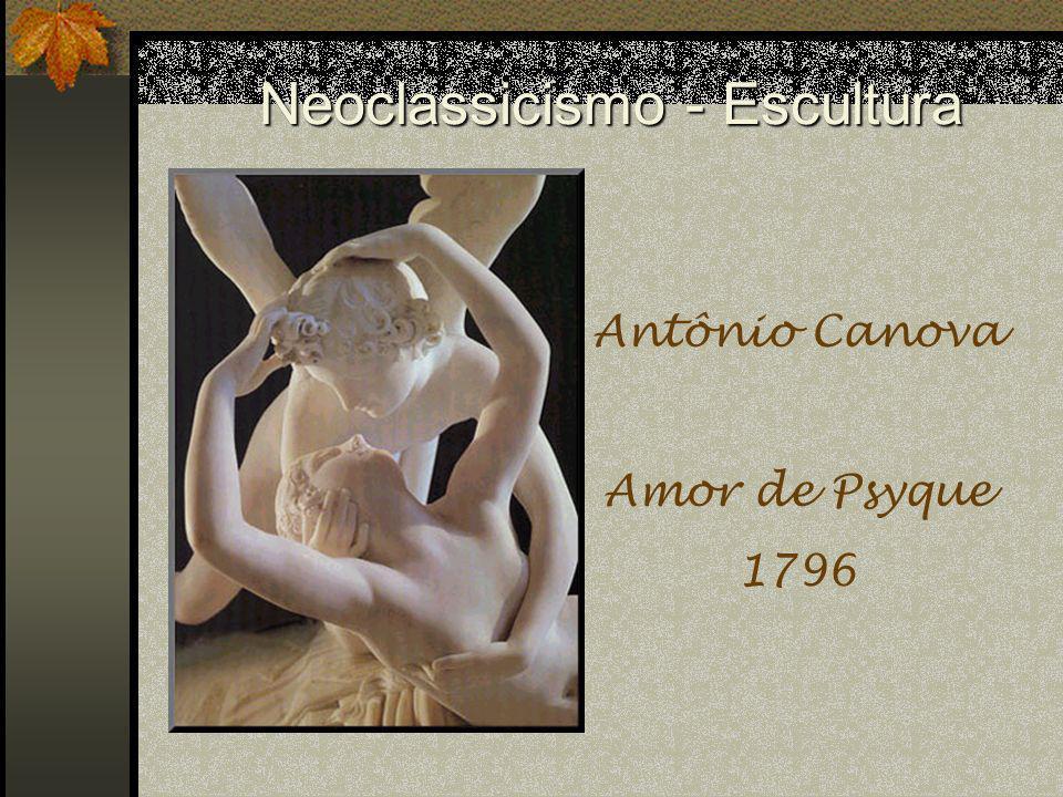 Neoclassicismo - Escultura Antônio Canova Amor de Psyque 1796