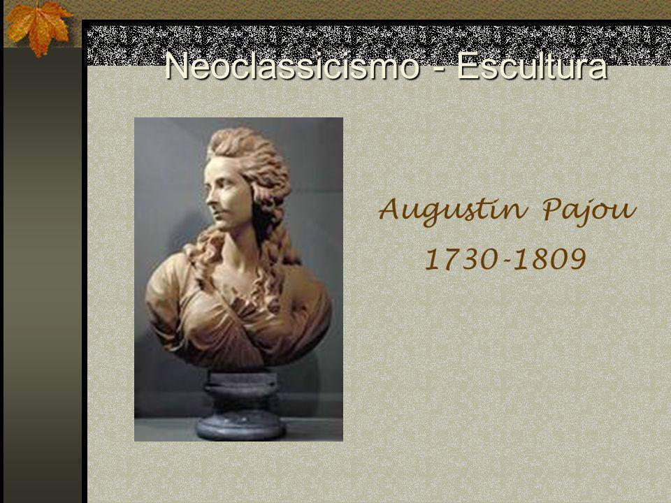 Neoclassicismo - Escultura Augustin Pajou 1730-1809