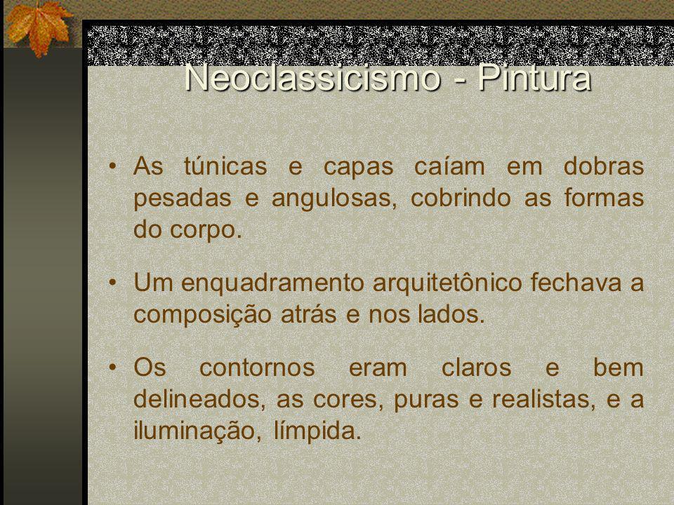 Neoclassicismo - Pintura As túnicas e capas caíam em dobras pesadas e angulosas, cobrindo as formas do corpo. Um enquadramento arquitetônico fechava a