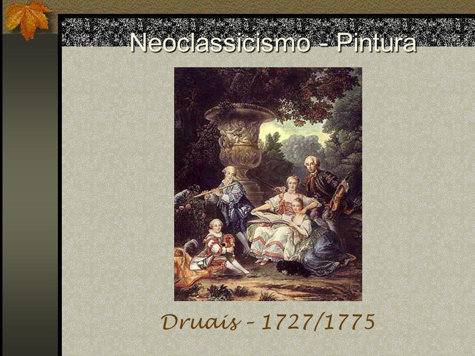 Neoclassicismo - Pintura Druais – 1727/1775