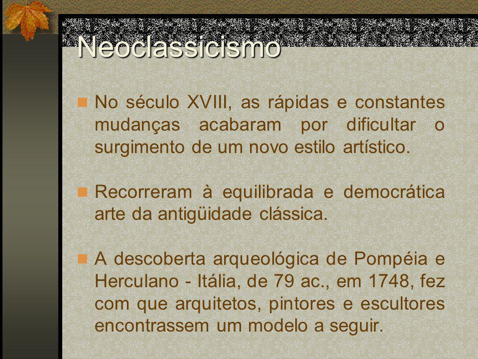 Neoclassicismo Surgiram os primeiros edifícios em forma de templos gregos, com estátuas alegóricas e pinturas de temas históricos.