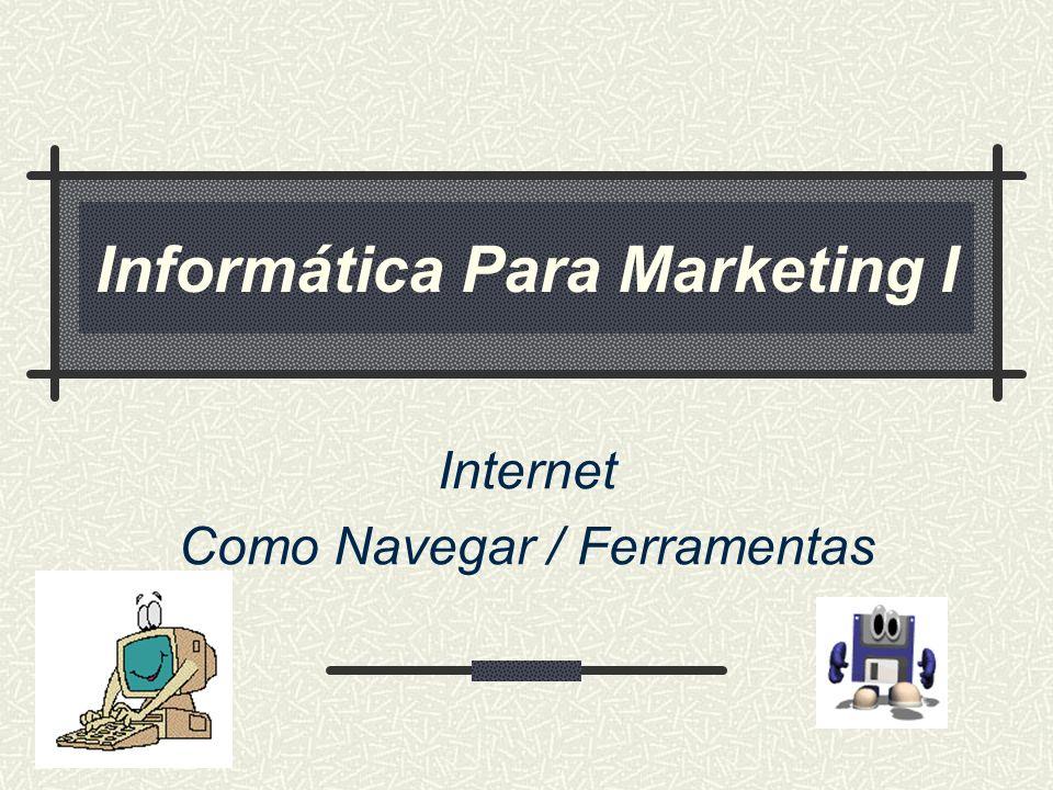 Informática Para Marketing I Internet Como Navegar / Ferramentas