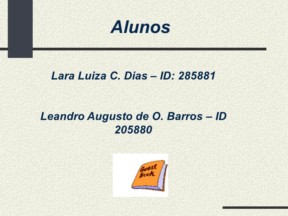 Alunos Lara Luiza C. Dias – ID: 285881 Leandro Augusto de O. Barros – ID 205880